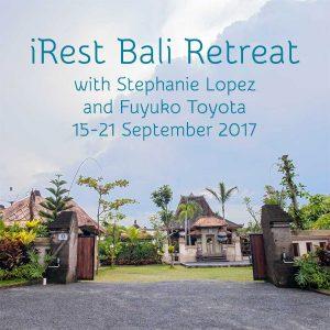 iRest Bali Retreat with Stephanie Lopez and Fuyuko Toyota, September 2017