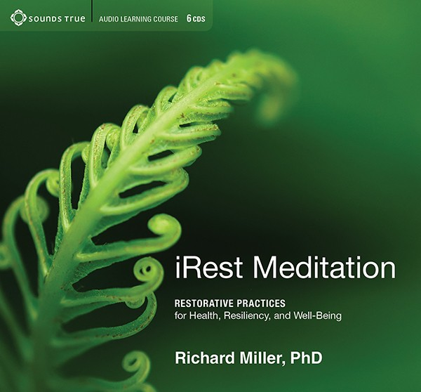 iRest Meditation Restorative Practices for Health, Resiliency, and Well-Being